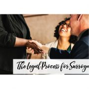 The Legal Process for Surrogacy